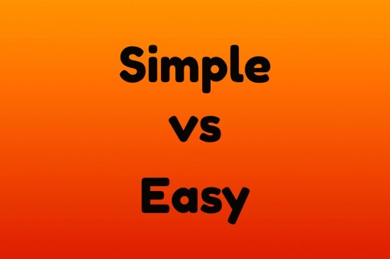 Simple versus Easy