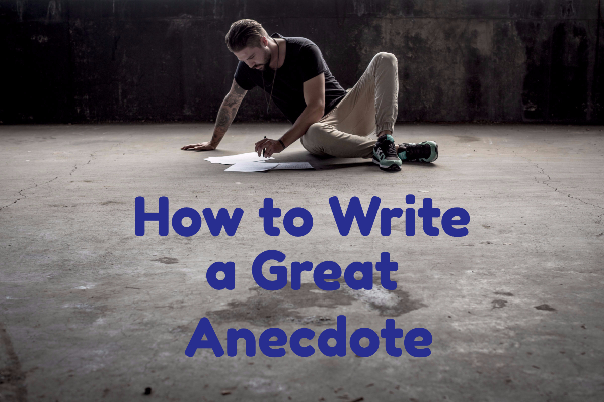 How to Write a Great Anecdote - Word Counter Blog