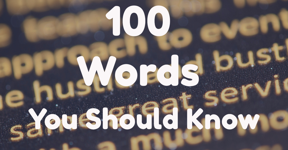 3558f774562f 100 Words You Should Know - Word Counter Blog